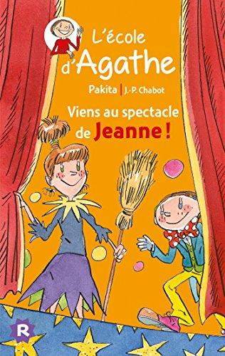 L'Ecole d'Agathe, Tome 45 : Viens au spectacle de Jeanne !