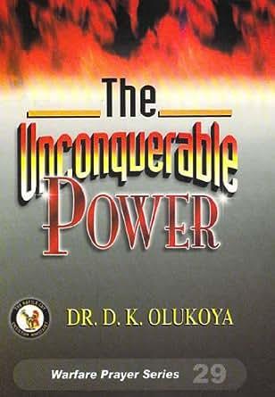 the unconquerable power english edition ebook dr d k olukoya kindle shop. Black Bedroom Furniture Sets. Home Design Ideas