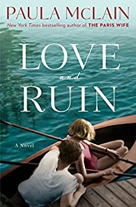 Love and ruin par Paula McLain