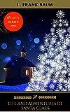 Life and Adventures of Santa Claus (Golden Deer Classics' Christmas Shelf Book 29)