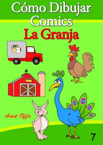 Cómo Dibujar Comics: La Granja (Libros de Dibujo nº 7) por amit offir