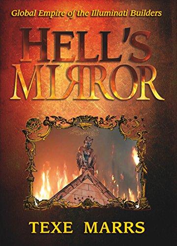 Hell's Mirror: Global Empire of the Illuminati Builders