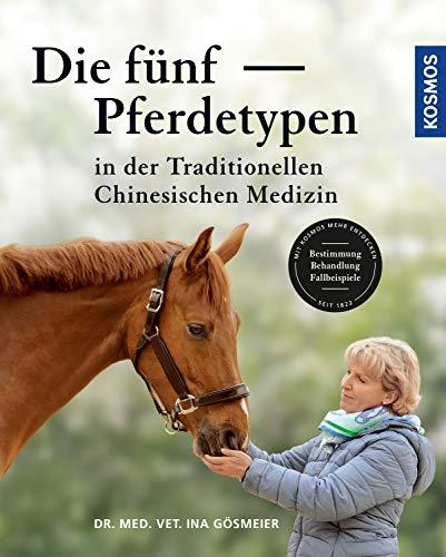 Die fünf Pferdetypen der Traditionellen Chinesischen Medizin