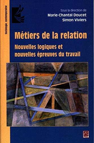 Métiers de la relation : Nouvelles logiques et nouvelles épreuves du travail par Marie-Chantal Doucet