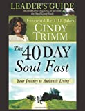40 Day Soul Fast Leader's Guide (The 40 Day Soul Fast)