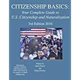 Citizenship Basics ebook: Best & Complete Study Guide for the 100 Questions/U.S. Citizenship/Naturalization Interview and Test - 2016 (English Edition)