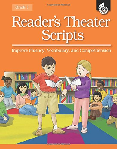 Reader\'s Theater Scripts Improve Fluency, Vocabulary, and Comprehension Grade 1 [With Transparencies]
