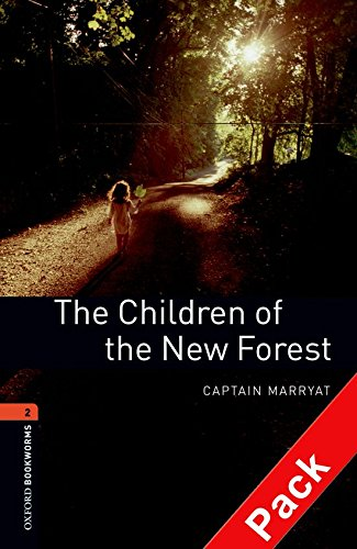 Oxford Bookworms Library: Oxford Bookworms 2. The Children of the New Forest CD Pack: 700 Headwords