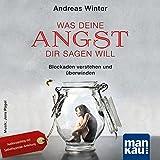 Was deine Angst dir sagen will (Audio-CD): Blockaden verstehen und überwinden. Audiocoaching mit Selbsthypnose-Anleitung - Andreas Winter