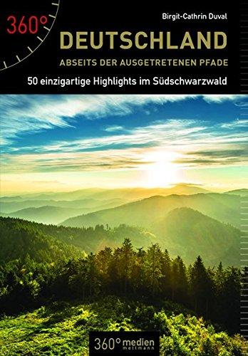Deutschland abseits der ausgetretenen Pfade: 50 einzigartige Highlights im Südschwarzwald