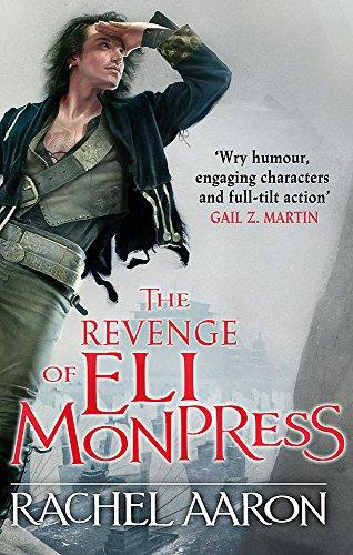The Revenge of Eli Monpress (The Legend of Eli Monpress 4-5)