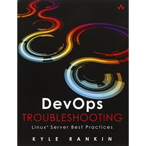 DevOps Troubleshooting: Linux Server Best Practices by Kyle Rankin(2012-11-23)