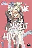 Me, myself & him ; 1   Kajiyama, Mika. Auteur