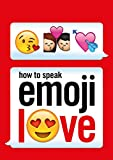 How to Speak Emoji Love (Ebury Press)