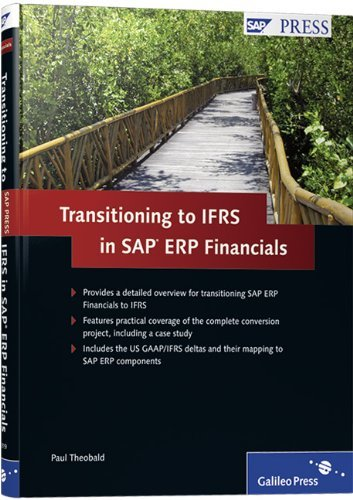 Transitioning to IFRS in SAP ERP Financials: Get your SAP ERP Financials system ready for IFRS compliance by Paul Theobald (2009-12-28) par Paul Theobald