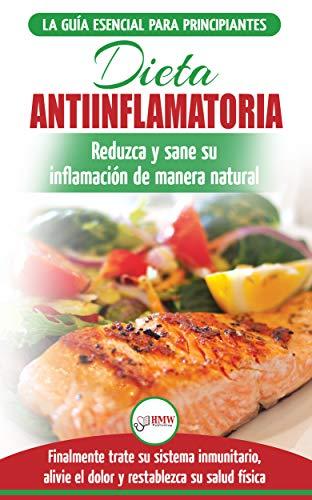 Dieta antiinflamatoria: Guía para principiantes para cura