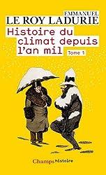 Histoire du climat depuis l'an mil : Tome 1