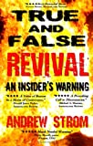 True & False Revival: An Insider's Warning.. Are Todd Bentley & the Florida Healing Revival for real? What about Gold Dust & Laughing Revivals? How do we tell the false fro