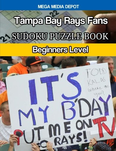 Tampa Bay Rays Fans Sudoku Puzzle Book: Beginners Level por Mega Media Depot