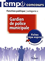 Concours Gardien de police municipale - Catégorie C - L'essentiel en 66 fiches