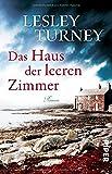 Das Haus der leeren Zimmer: Roman von Lesley Turney