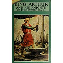 King Arthur and His Knights: Illustrated Edition (English Edition)