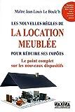 Telecharger Livres LES NOUVELLES REGLES DE LA LOCATION MEUBLEE (PDF,EPUB,MOBI) gratuits en Francaise