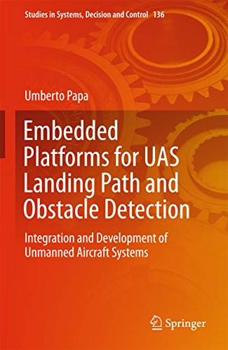 Embedded Platforms for UAS Landing Path and Obstacle Detection: Integration and Development of Unmanned Aircraft Systems (Studies in Systems, Decision and Control)