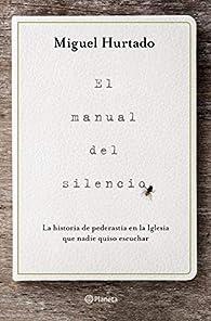 El manual del silencio par Miguel Hurtado