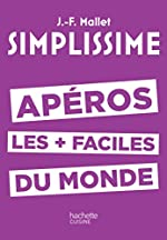 SIMPLISSIME Apéros les plus faciles du monde de Jean-François Mallet