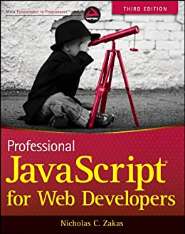 Professional JavaScript for Web Developers by [Zakas, Nicholas C.]