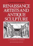 Renaissance Artists and Antique Sculpture: A Handbook of Sources (Studies in Medieval and Early Renaissance Art History)