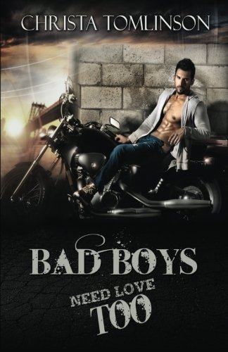 Bad Boys Need Love Too by Christa Tomlinson (2014-10-20)