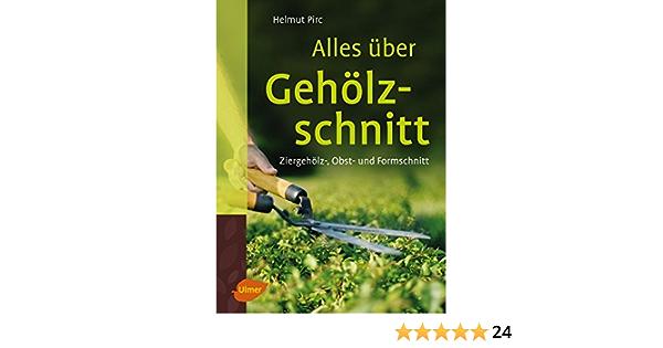 Alles Uber Geholzschnitt Ziergeholz Obst Und Formschnitt Amazon De Pirc Helmut Bucher