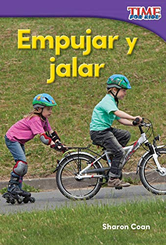 Empujar y jalar (Pushes and Pulls) (TIME FOR KIDS® Nonfiction Readers) por Teacher Created Materials