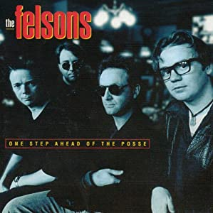 Felsons - One Step Ahead Of The Posse