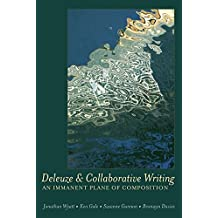 Deleuze and Collaborative Writing: An Immanent Plane of Composition (Complicated Conversation)