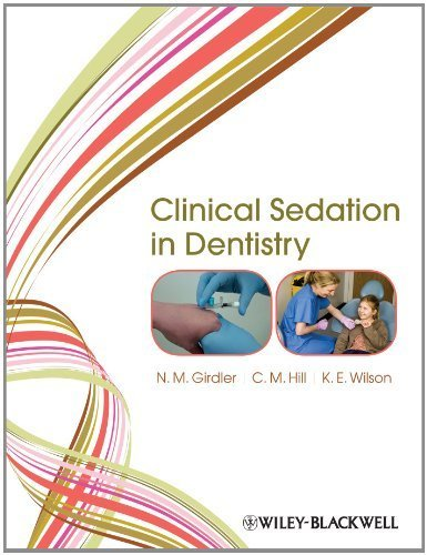 Clinical Sedation in Dentistry by Girdler, N. M., Hill, C. Michael, Wilson, Katherine (2009) Paperback