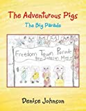 The Adventurous Pigs: The Big Parade