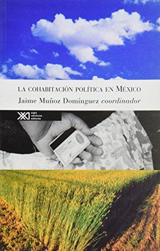 La cohabitación política en México (Sociología y política)