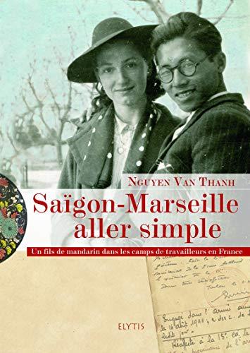 Saïgon-Marseille aller simple : Un fils de mandarin dans les camps de travailleurs en France