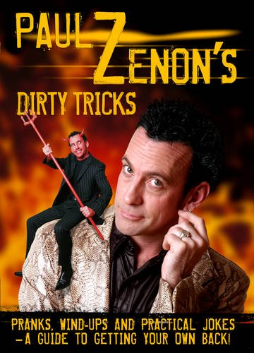 paul-zenons-dirty-tricks-pranks-wind-ups-and-practical-jokes-a-guide-to-getting-your-own-back