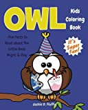 Owl Kids Coloring Book +Fun Facts to Read about The Little Owls Night & Day: Children Activity Book for Boys & Girls Age 3-8, with 30 Fun Colouring ... Volume 9 (Gifted Kids Coloring Animals)