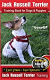 #10: Jack Russell Terrier Training Book for Dogs and Puppies by Bone Up Dog Training: Are You Ready to Bone Up? Easy Steps * Quick Results Jack Russell Terrier Training