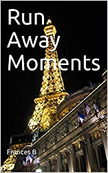 Run Away Moments: I ran away (three times) and came back with some pretty good stories