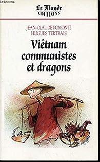 Viêtnam, communistes et dragons par Jean-Claude Pomonti