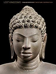 Lost Kingdoms: Hindu-buddhist Sculpture of Early Southeast Asia