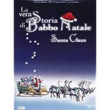 La Vera Storia di Babbo Natale - Santa Claus
