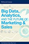 Big Data is the biggest game-changing opportunity for marketing and sales since the Internet went mainstream almost 20 years ago. The data big bang has unleashed torrents of terabytes about everything from customer behaviors to weather patterns to...