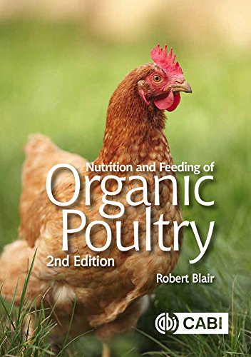 Nutrition and Feeding of Organic Poultry, 2nd Edition (English Edition) por R. Blair